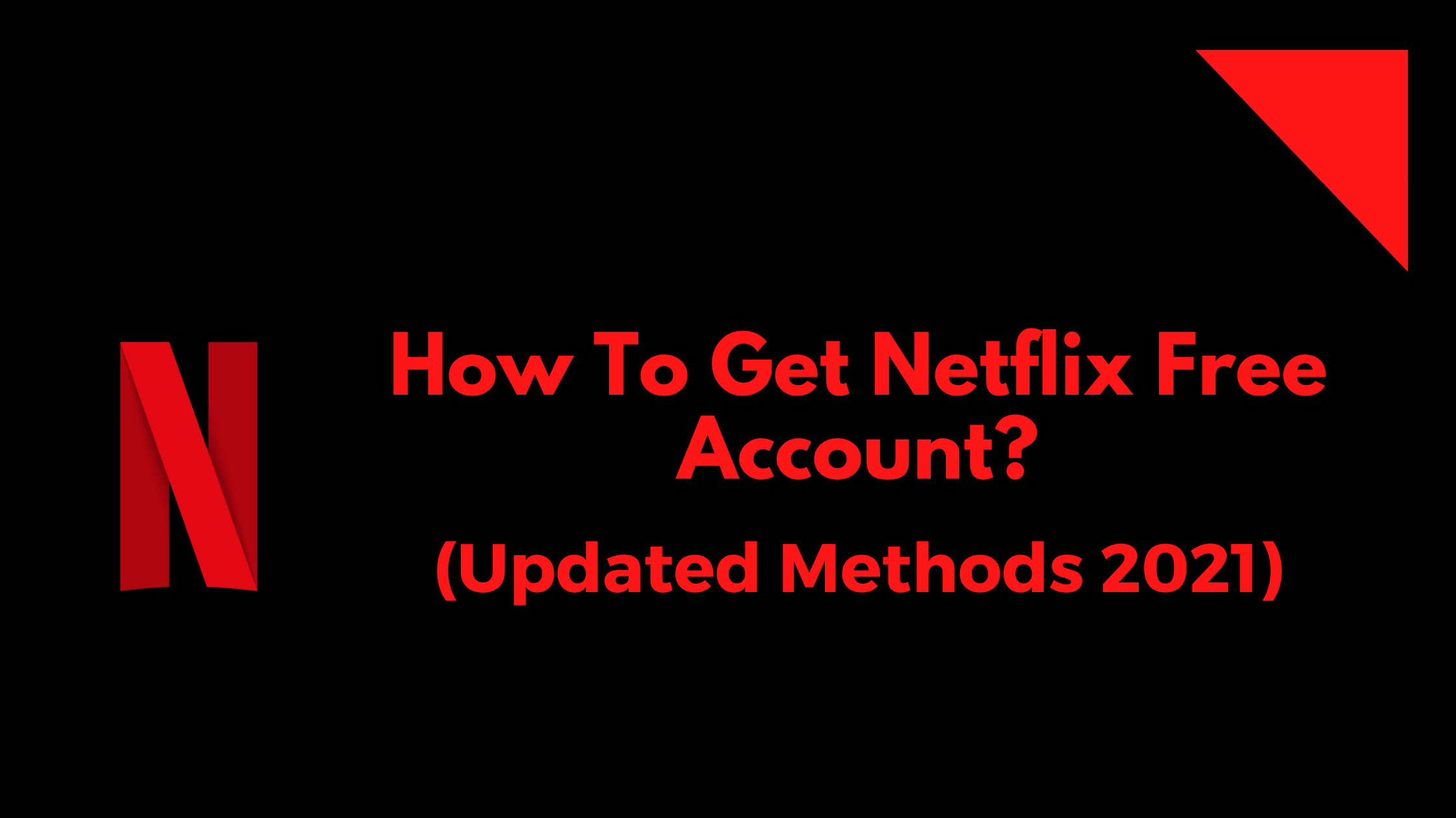 How To Get Netflix Free Account?